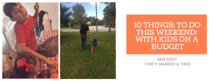 10 THINGS_ TO DO THIS WEEKEND_ WITH KIDS, ON A BUDGET!